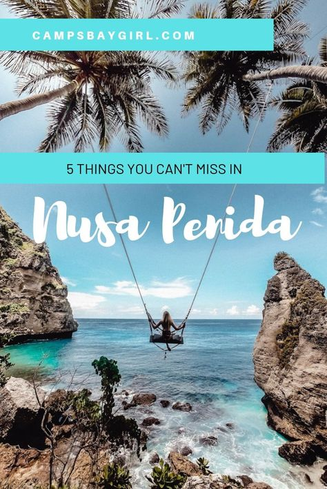 5 Things You Can't Miss In Nusa Penida - Campsbay Girl