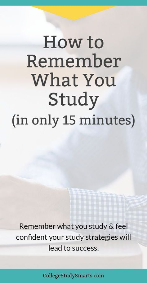 How to Remember What You Study (in only 15 minutes) - College Study Smarts