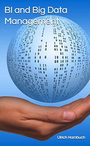 Download In Pdf Bi And Big Data Management Pdf Epub Mobi Bi And Big Data Management Big Data Data Analytics Business Big Data Analytics