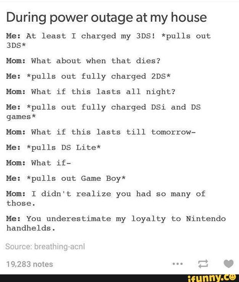 Gameboys are the best because you don't have to charge them, as long as you have batteries you can keep playing! :D