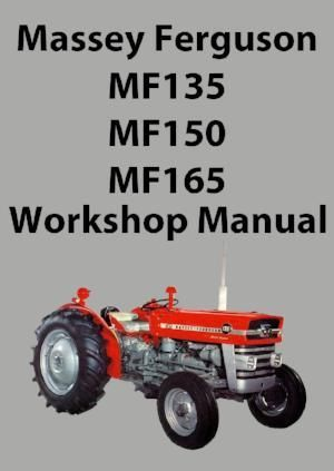 Massey Ferguson Mf135 Mf150 Mf165 Tractor Workshop Manual Tractors Massey Ferguson Massey Ferguson Tractors