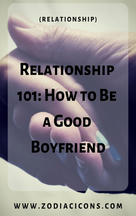 how to be a good boy friend
