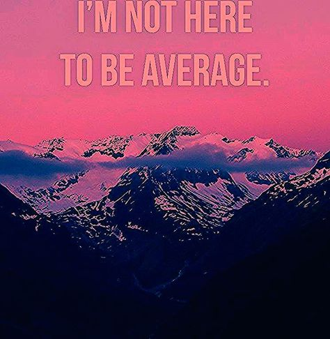 I'm not here to be average. 📲 Head over to www.V3Apparel.com/MadeToMotivate to download this wallpaper and many more for motivation on the go! / Fitness Motivation / Workout Quotes / Gym Inspiration / Motivational Quotes / Motivation #V3Apparel #Leggings #HighWaisted #Navy #Power #Motivation #SportsBra #Women #GymLooks #GymWear #CropTank #crop #Inspiration #Quotes #Motivational #Inspire #Motivate #Inspirational #Background #Iphone #Fitness #lifestyle