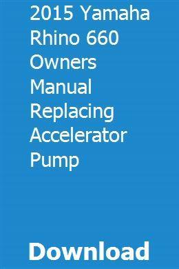2015 Yamaha Rhino 660 Owners Manual Replacing Accelerator