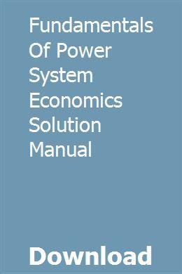 Fundamentals Of Power System Economics Solution Manual
