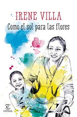 Libros Para Android Como El Sol Para Las Flores Irene Villa Descar Flores Libros Irene