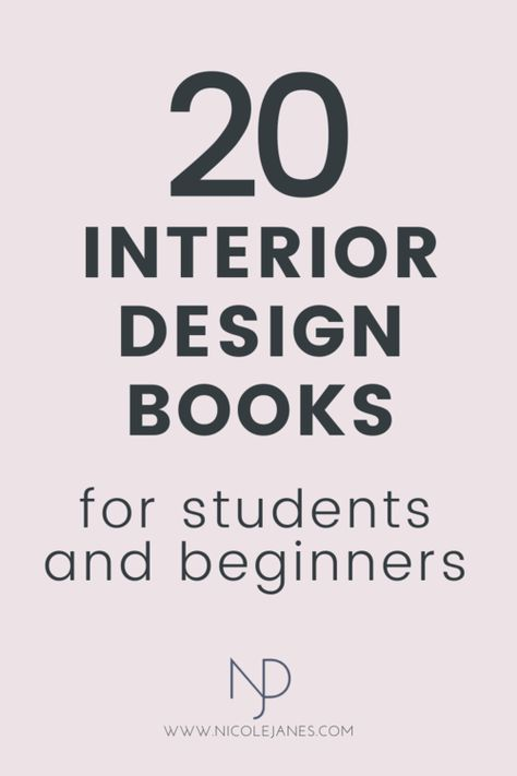 20 Interior Design Books For Students And Beginners Interior Design Resources Study Interior Design Interior Design For Beginners Interior Design Books