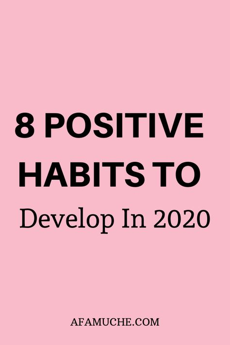 8 Positive habits to develop in 2020