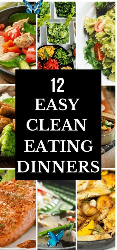 12 Easy Clean Eating Dinner Recipes Ready To Eat In 30 Minutes Healthy Dinner Reci Quick Clean Eating Easy Clean Eating Recipes Clean Eating Recipes For Dinner