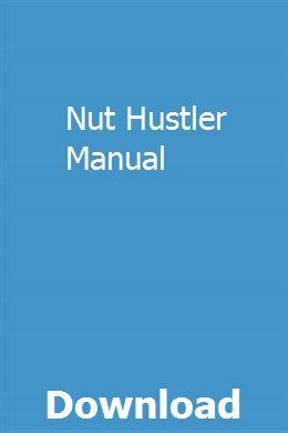 Nut Hustler Manual | tdigmesarkdrag | Repair manuals, Manual