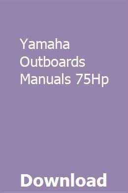 Yamaha Outboards Manuals 75Hp   tiaralrehigg