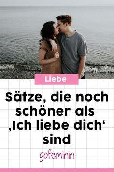 Sag ihm DAS! 8 Sätze, die noch schöner sind als ein 'Ich liebe dich' #beziehung #love