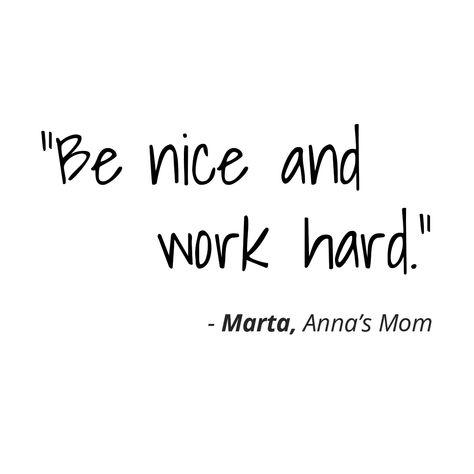"""Be nice and work hard."""