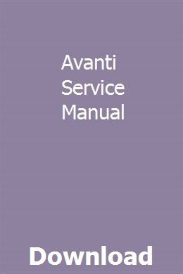Avanti Service Manual Manual Books To Read Online Owners Manuals