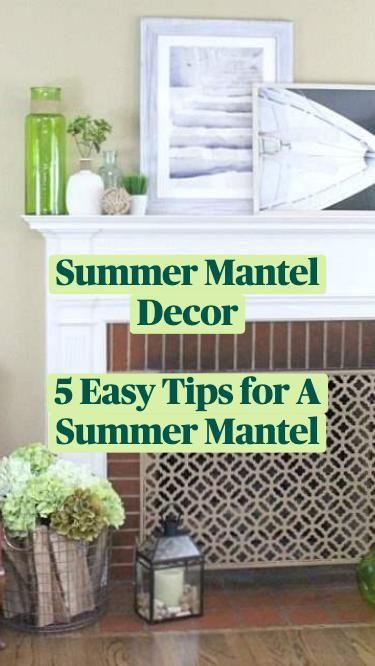 Summer Mantel Decor   5 Easy Tips for A Summer Mantel
