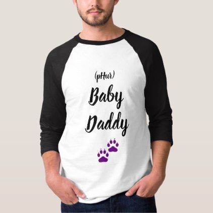 pHur Baby Daddy T-Shirt - fathers day best dad diy gift idea cyo personalize father family