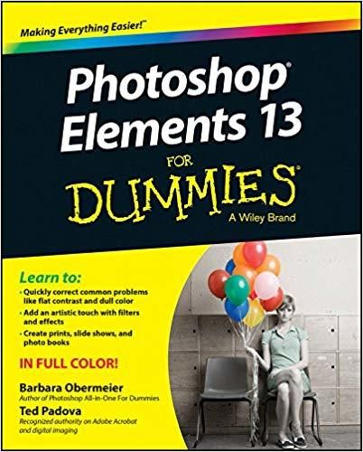 Photoshop Elements 13 For Dummies Paperback Softback Barbara Obermeier Photoshop Elements Photoshop Photo Editing Software