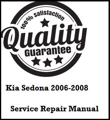 Kia Sedona 2006 2007 2008 This a complete service manual