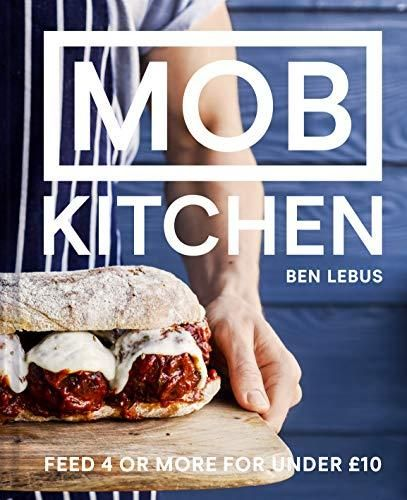 Pdf Mob Kitchen Feed 4 Or More For Under 10 Hardcover Mob Kitchen Kitchen Reviews Cooking On A Budget