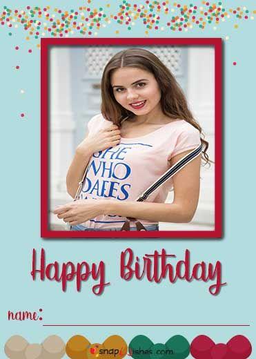 Make A Birthday Card Online Birthday Card Online Free Birthday Card Happy Birthday Wishes Photos