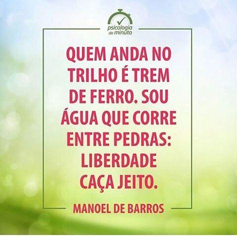 Bom Dia😉 #manoeldebarros #instafrases #frases #psicologia  #psicologiademinuto #bomdiaa #cuidanafuga #fortaleza #ceara #poramor |  Manoel De Barros ...