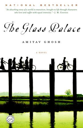 The Glass Palace By Amitav Ghosh 9780375758775 Penguinrandomhouse Com Books In 2020 The Glass Palace Palace Novels