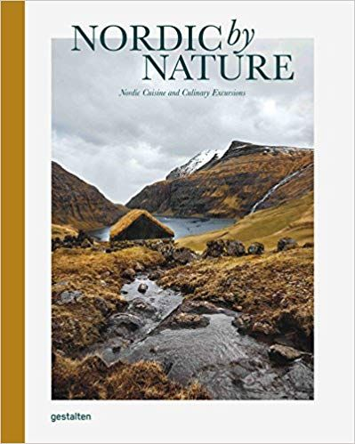 Pdf Download Nordic By Nature Nordic Cuisine And Culinary