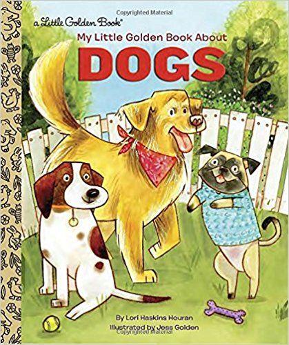 My Little Golden Book About Dogs Lori Haskins Houran Jess Golden
