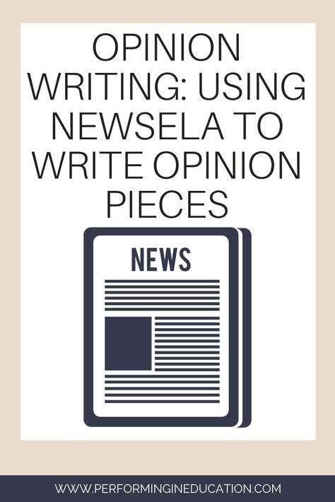 Opinion Writing: Using NewsELA to Write Opinion Pieces
