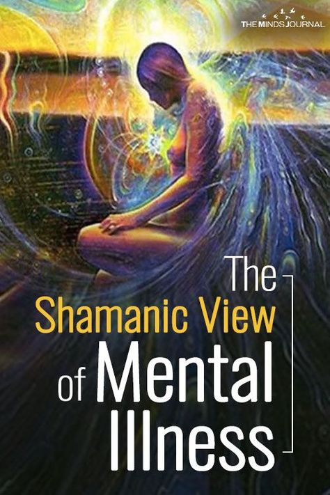 The Shamanic View of Mental Illness