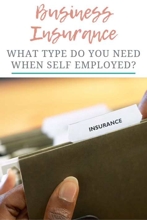 Types Of Self Employed Business Insurance In 2020 Business