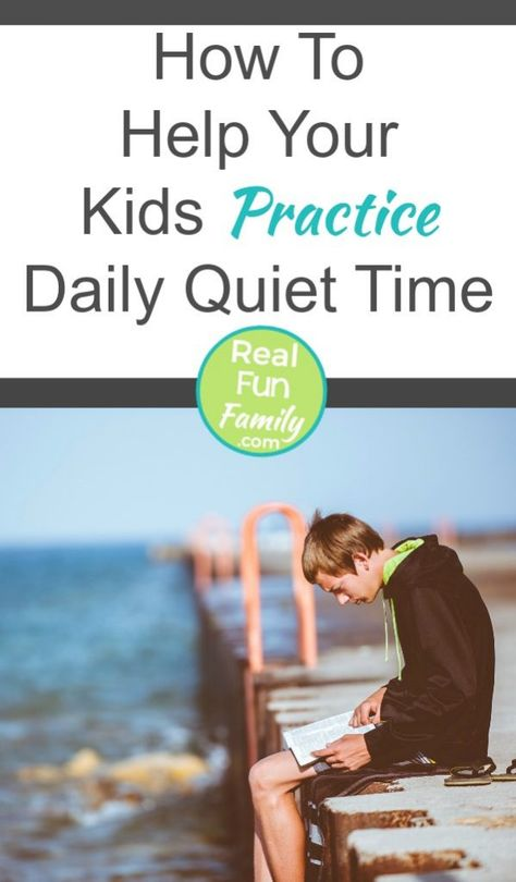 How To Help Your Kids Practice Daily Quiet Time Real. Fun. Family.