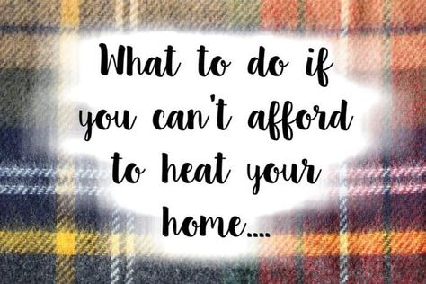 What to do when you can't afford to heat your home.... | The Diary of a Frugal Family