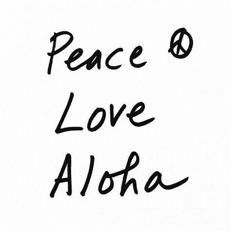 Peace Love Aloha ❥