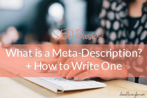 SEO Basics: 7 Tips for Writing Killer Meta Descriptions — Danielle Zeigler