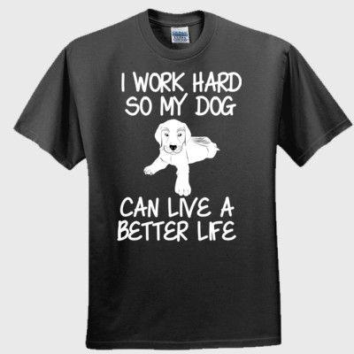 Work Hard For Dog!