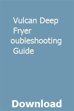 Vulcan Deep Fryer Troubleshooting Guide Used Car Parts Manual Book Catalogue