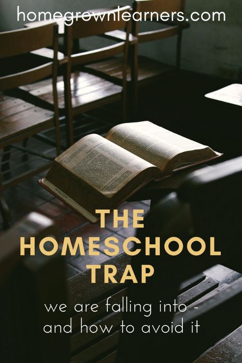 The Homeschool Trap (and how we're falling into it) — Homegrown Learners