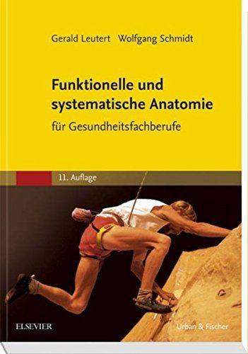 Funktionelle Und Systematische Anatomie Fa R Gesundheitsfachberufe Und Funktionelle Systematische Gesundheitsfachberufe Anatomie Buchclub Bucher Bucher
