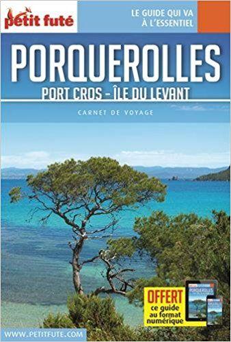 Carnet De Voyage Porquerolles Port Cros Ile Du Levant Petit Fute Livres Ile Du Levant Porquerolles Port Cros
