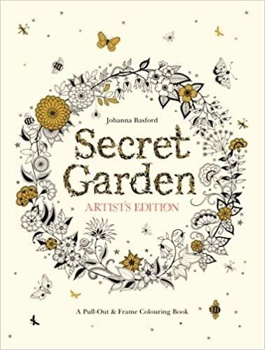 Coloring Book Secret Garden Lovely Secret Garden Artist S Edition A Pull Out And Frame Col Gardens Coloring Book Secret Garden Book Secret Garden Coloring Book
