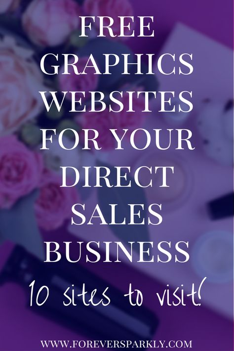 Are you a direct seller creating your own graphics? Click to see the 10 best free graphics websites to find free gorgeous stock photos! via @Kristy Empol | Direct Sales Blogger