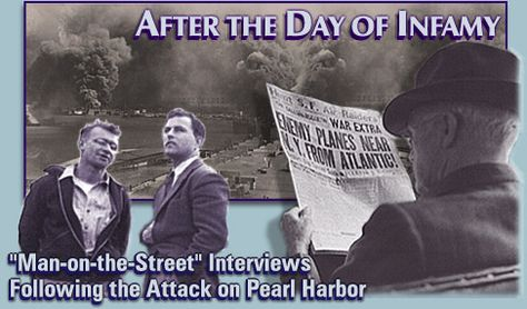 """After the Day of Infamy """"Man on the Street"""" Interviews and other audio collections from the Library of Congress"""