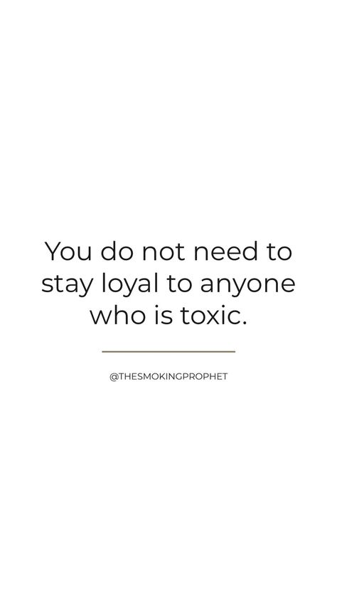 You do not need to stay loyal to ANYONE who is toxic. And I mean anyone. 💜‼️