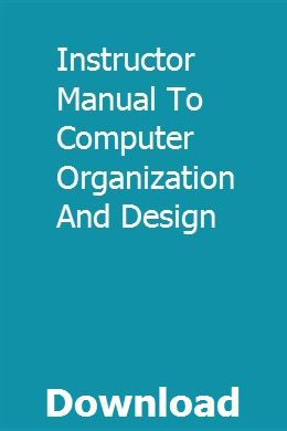 Instructor Manual To Computer Organization And Design Computer Organization Manual