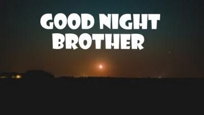 Pin On Good Night Images For Brother