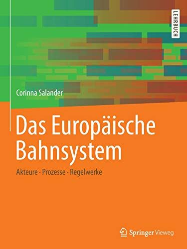 Das Europa Ische Bahnsystem Akteure Prozesse Regelwerke Ische Europ Das Bahnsystem Bucher Lehrbuch Bahn