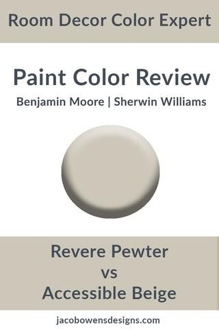 Benjamin Moore Revere Pewter Vs Sherwin Williams Accessible Beige Color Review Revere Pewter Revere Pewter Benjamin Moore Beige Paint Colors Sherwin Williams