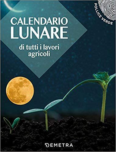 Calendario Delle Semine Pdf.Scaricare Calendario Lunare Delle Semine E Dei Lavori Pdf