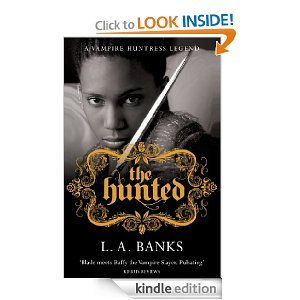 The Hunted: A Vampire Huntress Legend Book (The Vampire Huntress Legend) by L.A. Banks. $7.96. Author: L.A. Banks. 573 pages. Publisher: Gollancz (December 9, 2010)